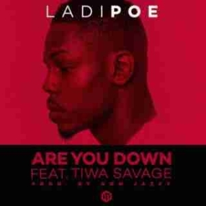 Poe - Are You Down ft. Tiwa Savage (Prod. Don Jazzy)
